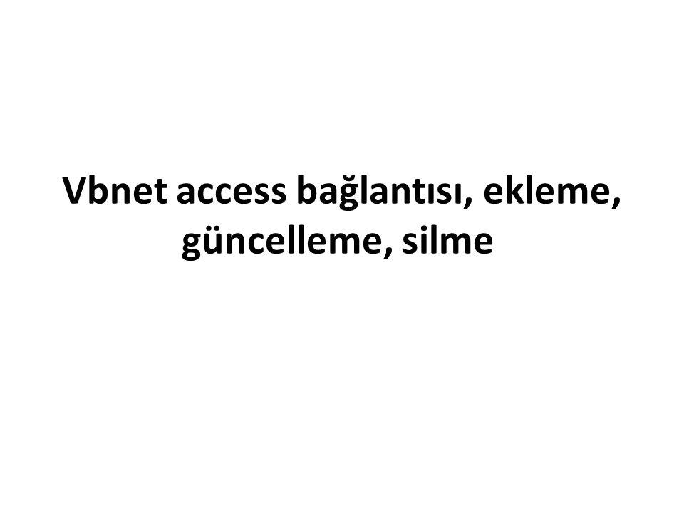 Vbnet access bağlantısı, ekleme, güncelleme, silme