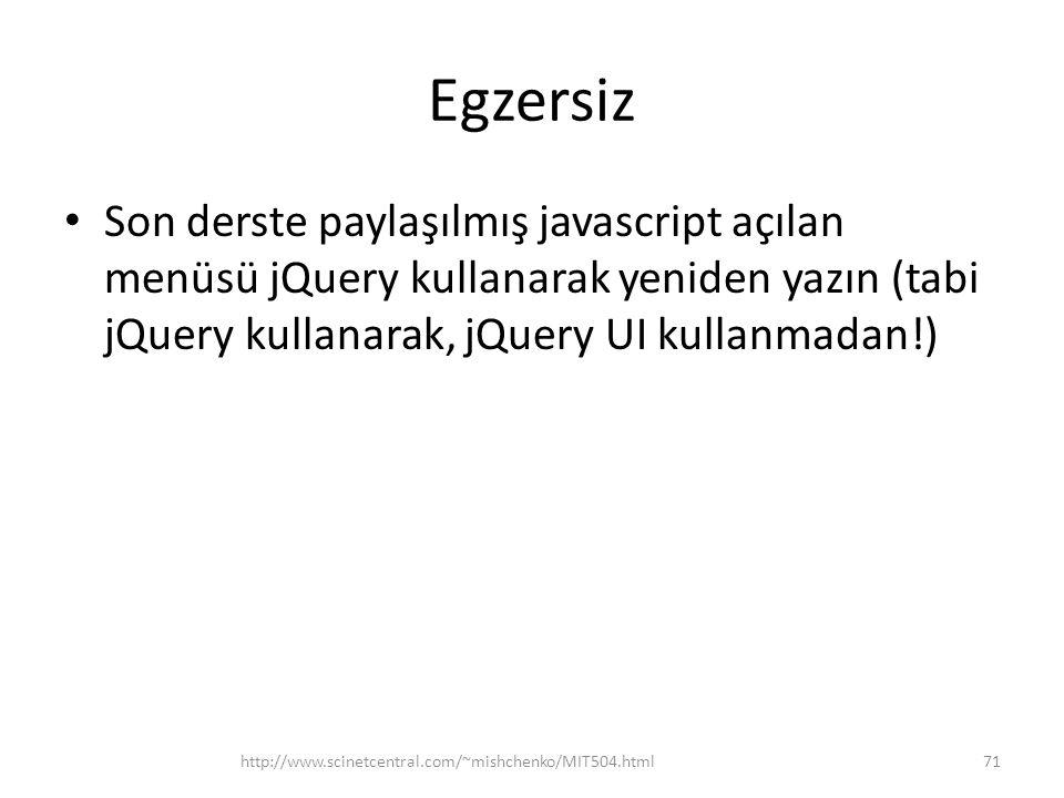 Egzersiz Son derste paylaşılmış javascript açılan menüsü jQuery kullanarak yeniden yazın (tabi jQuery kullanarak, jQuery UI kullanmadan!)
