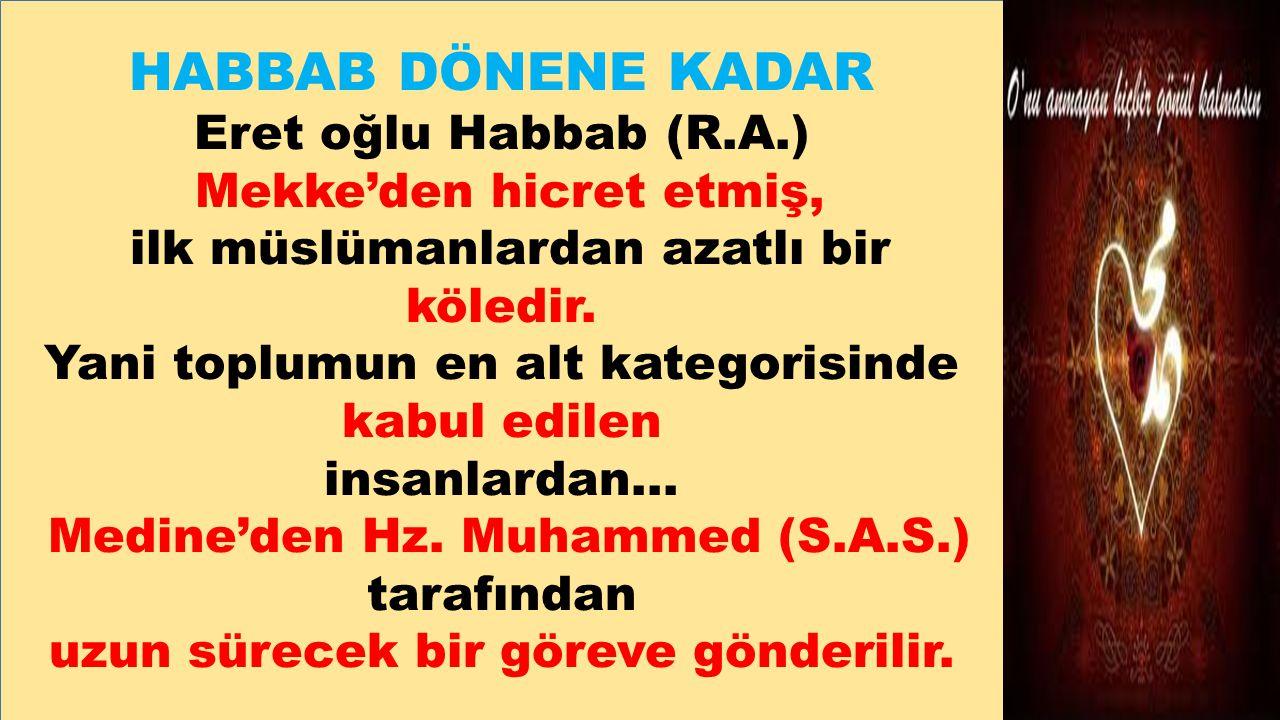 HABBAB DÖNENE KADAR Eret oğlu Habbab (R.A.)