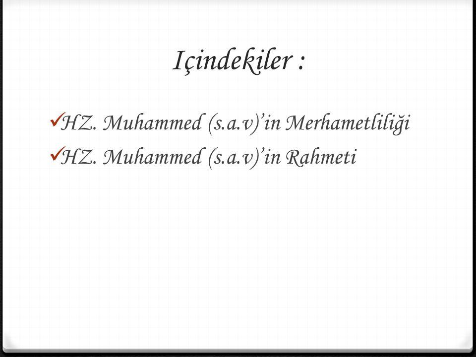 Içindekiler : HZ. Muhammed (s.a.v)'in Merhametliliği