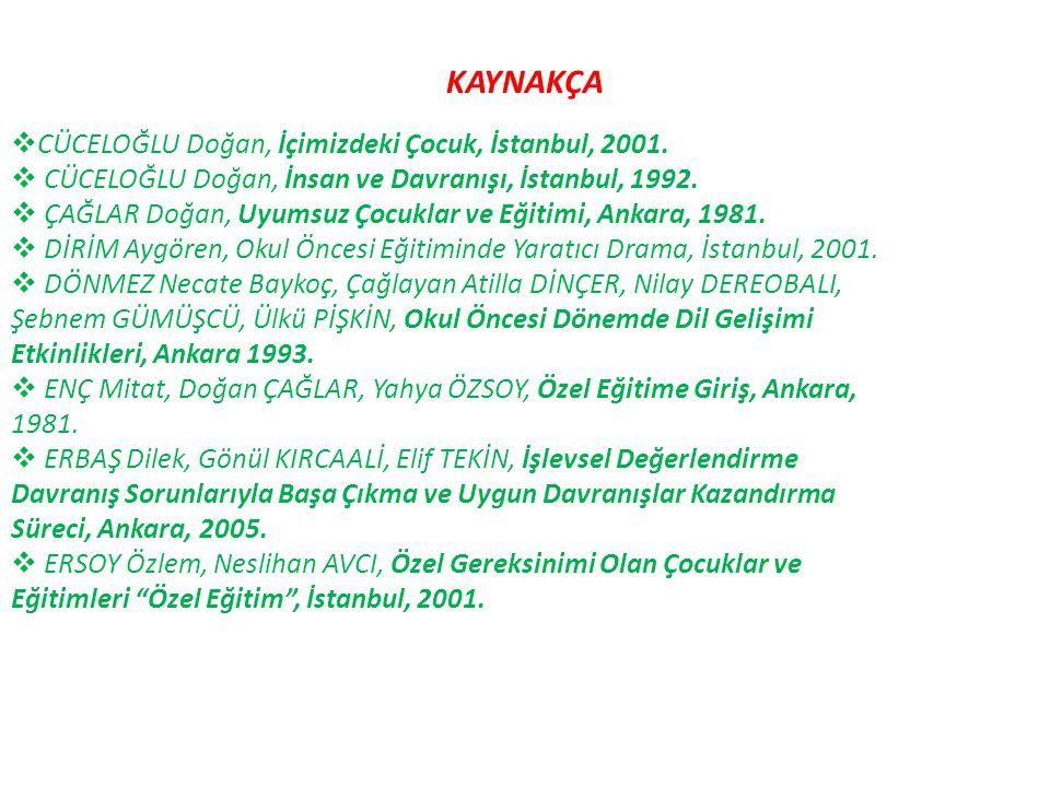 KAYNAKÇA CÜCELOĞLU Doğan, İçimizdeki Çocuk, İstanbul, 2001.