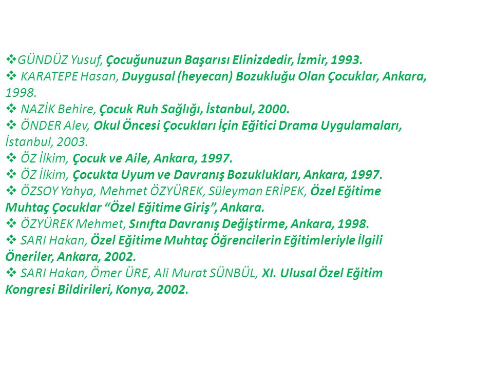 GÜNDÜZ Yusuf, Çocuğunuzun Başarısı Elinizdedir, İzmir, 1993.