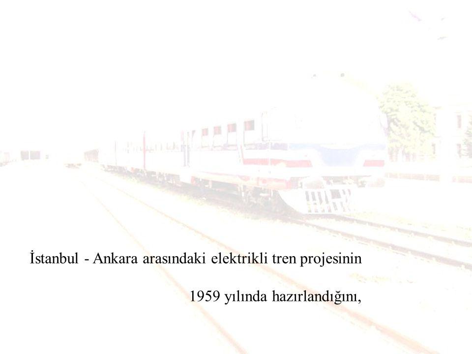 İstanbul - Ankara arasındaki elektrikli tren projesinin