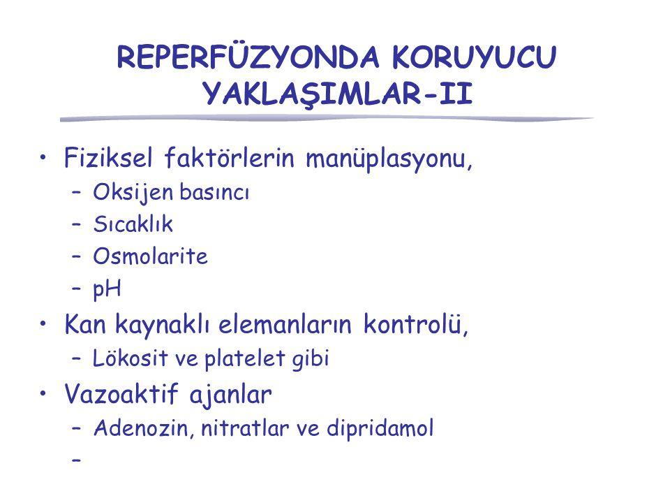 REPERFÜZYONDA KORUYUCU YAKLAŞIMLAR-II