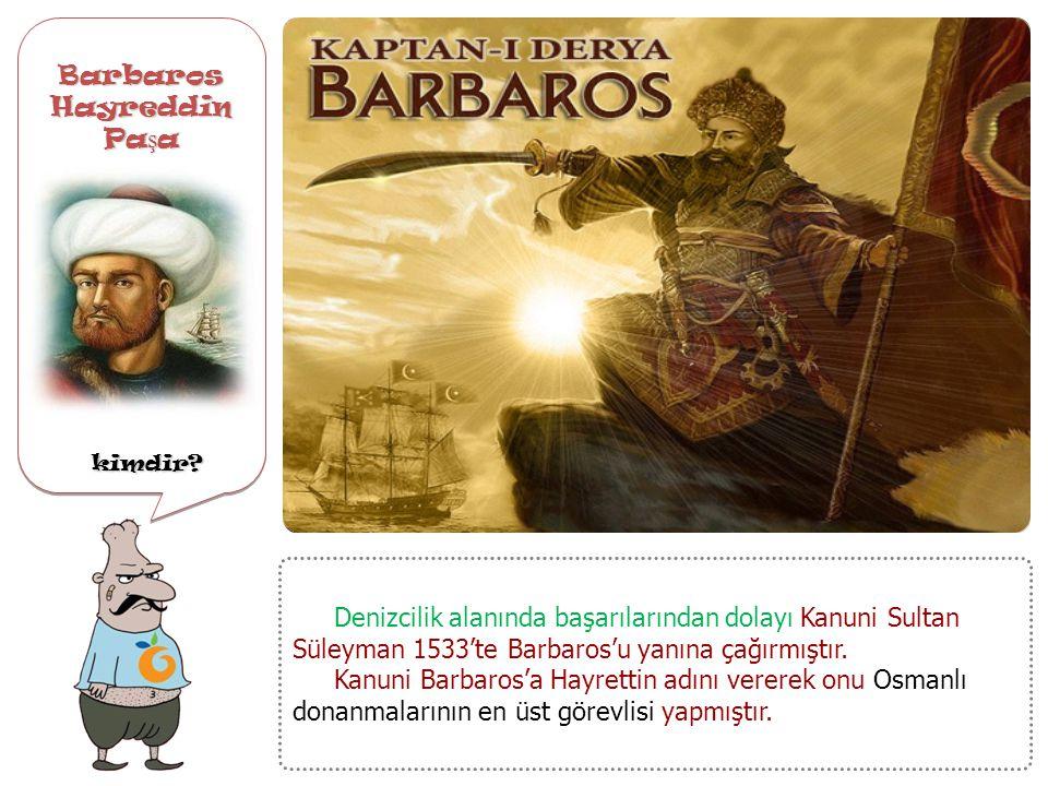 kimdir Barbaros Hayreddin Paşa
