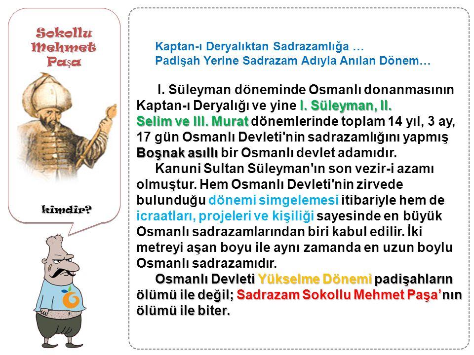 Sokollu Mehmet Paşa kimdir Kaptan-ı Deryalıktan Sadrazamlığa … Padişah Yerine Sadrazam Adıyla Anılan Dönem…