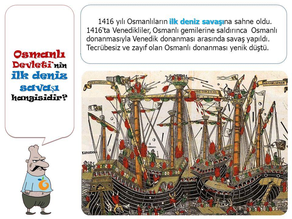 Osmanlı Devleti'nin ilk deniz savaşı
