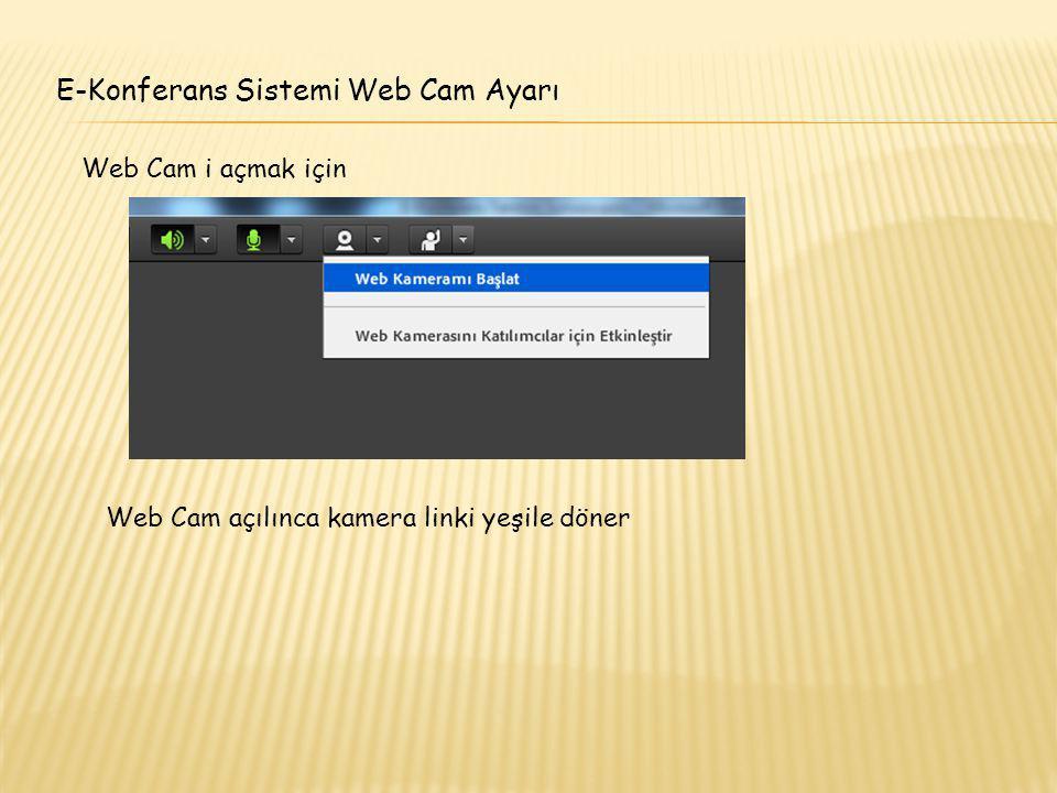E-Konferans Sistemi Web Cam Ayarı