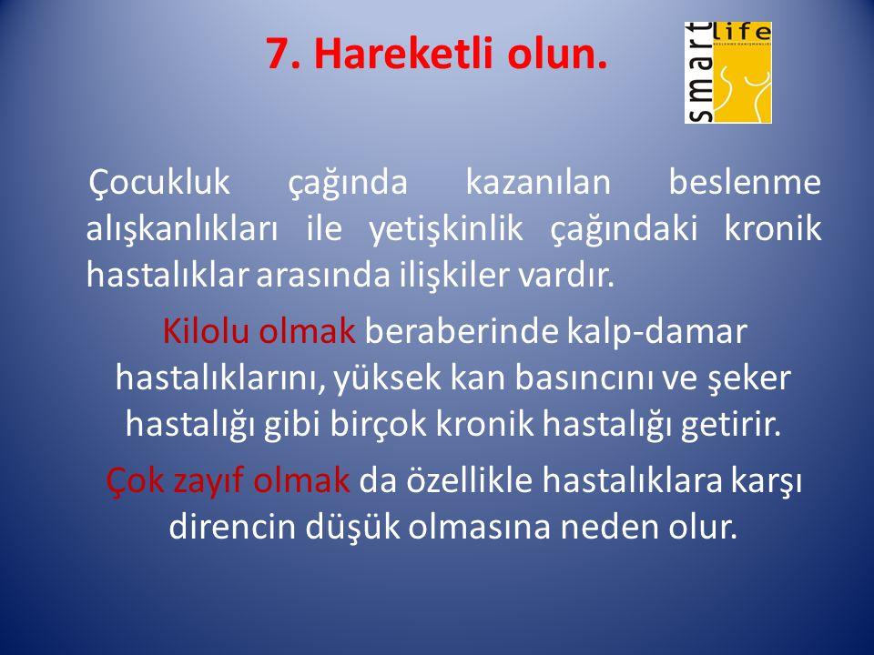 7. Hareketli olun.