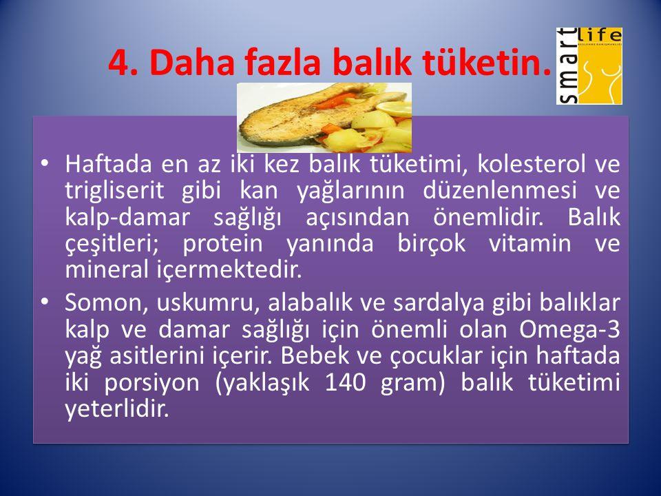 4. Daha fazla balık tüketin.