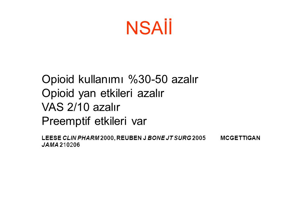 NSAİİ Opioid kullanımı %30-50 azalır Opioid yan etkileri azalır