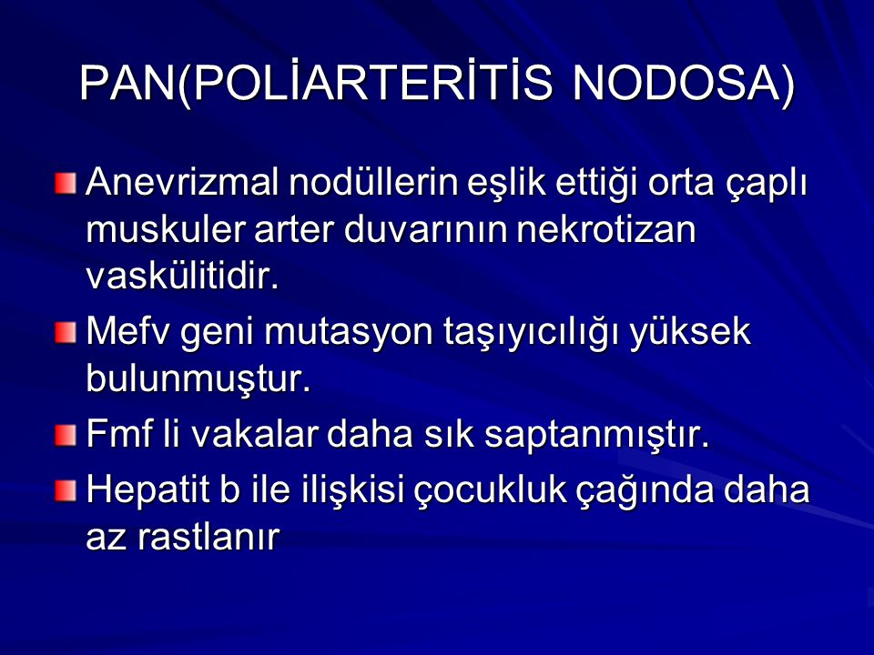 PAN(POLİARTERİTİS NODOSA)