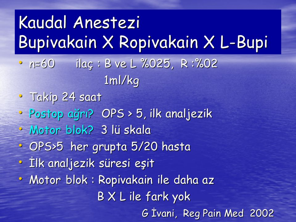 Kaudal Anestezi Bupivakain X Ropivakain X L-Bupi