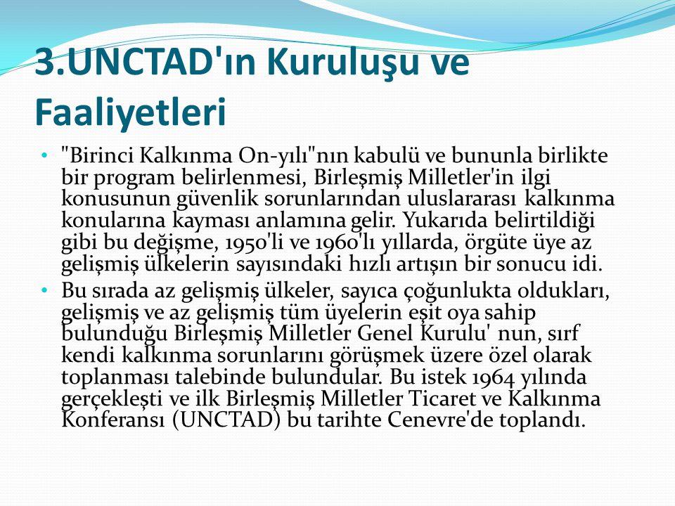 3.UNCTAD ın Kuruluşu ve Faaliyetleri