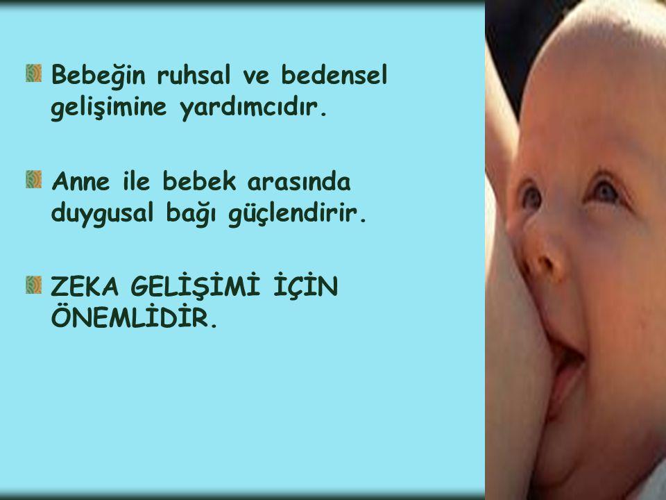 Bebeğin ruhsal ve bedensel gelişimine yardımcıdır.