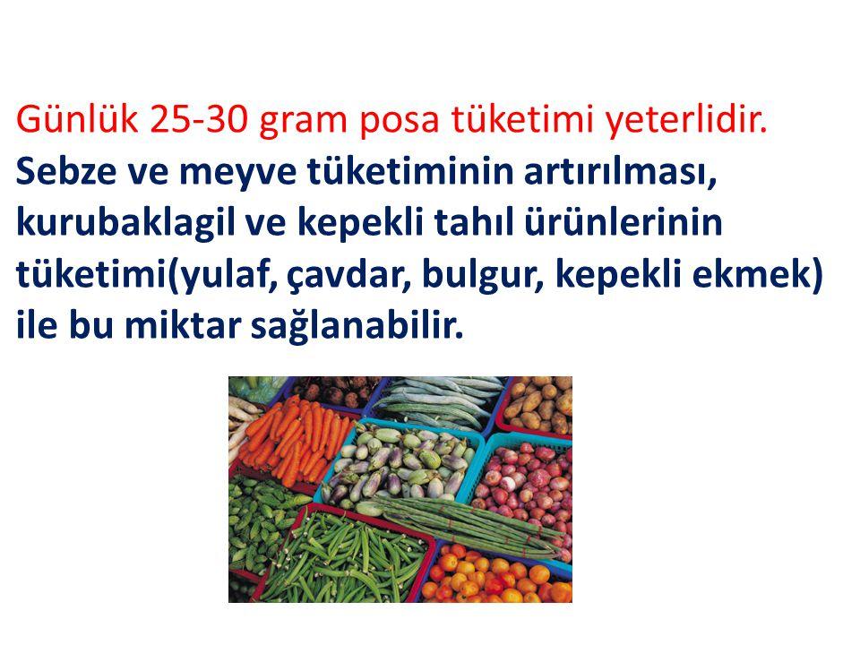 Günlük 25-30 gram posa tüketimi yeterlidir.