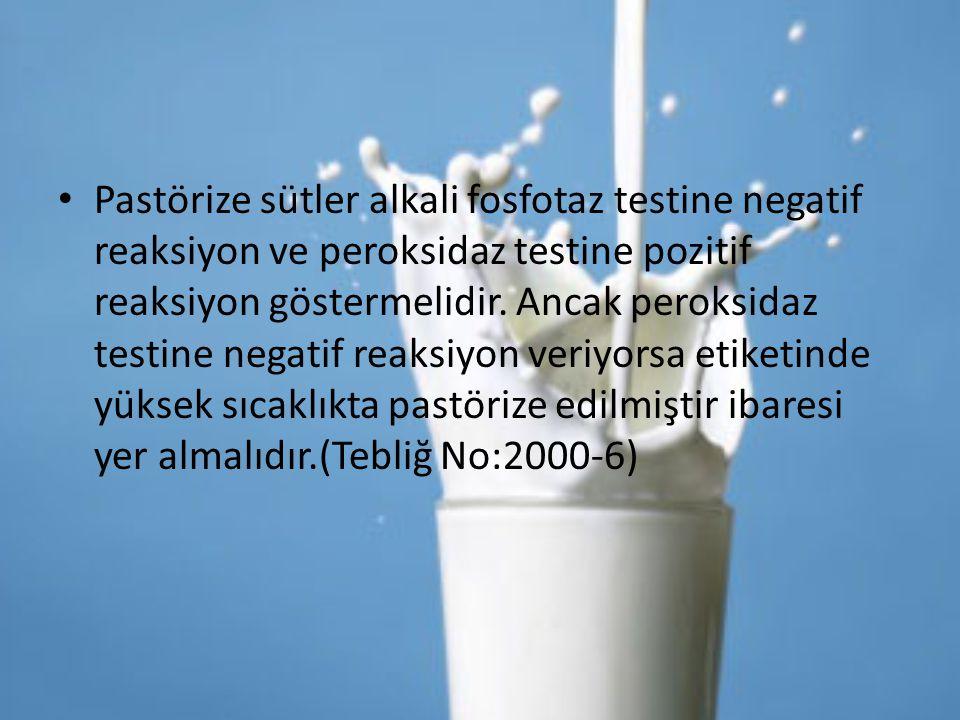 Pastörize sütler alkali fosfotaz testine negatif reaksiyon ve peroksidaz testine pozitif reaksiyon göstermelidir.