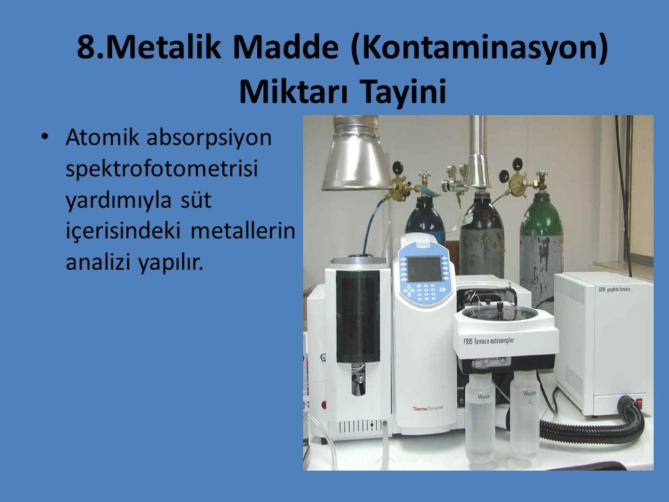 8.Metalik Madde (Kontaminasyon) Miktarı Tayini