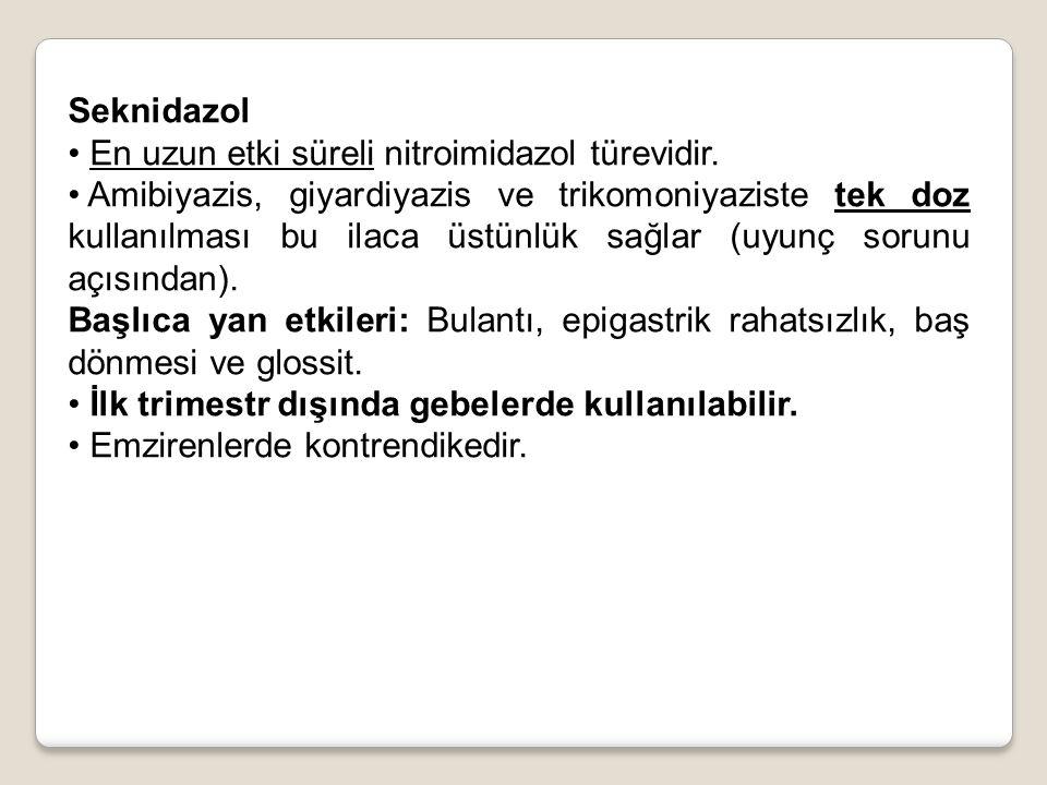 Seknidazol En uzun etki süreli nitroimidazol türevidir.
