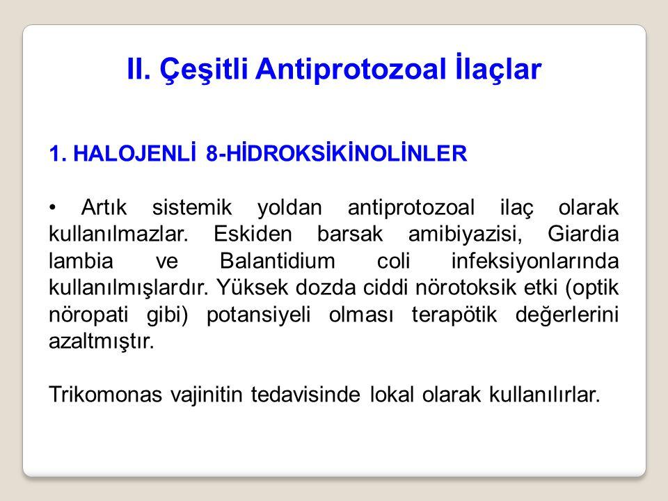 II. Çeşitli Antiprotozoal İlaçlar