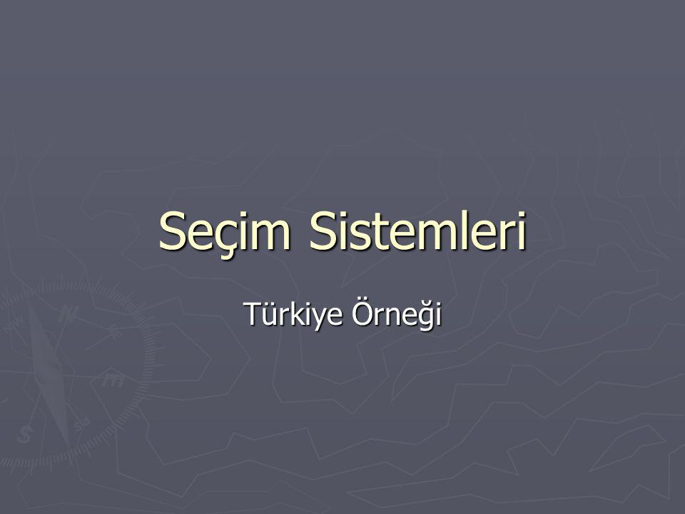 Seçim Sistemleri Türkiye Örneği