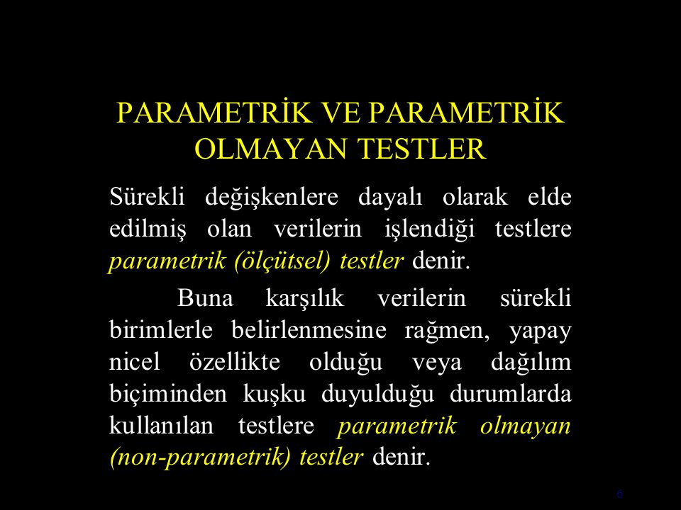 PARAMETRİK VE PARAMETRİK OLMAYAN TESTLER