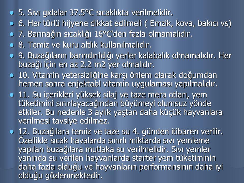 5. Sıvı gıdalar 37.5°C sıcaklıkta verilmelidir.