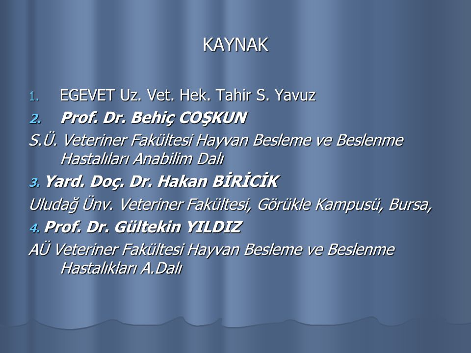 KAYNAK EGEVET Uz. Vet. Hek. Tahir S. Yavuz Prof. Dr. Behiç COŞKUN