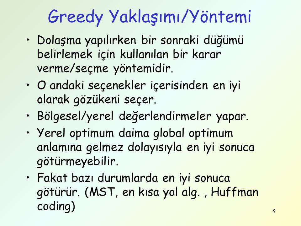 Greedy Yaklaşımı/Yöntemi