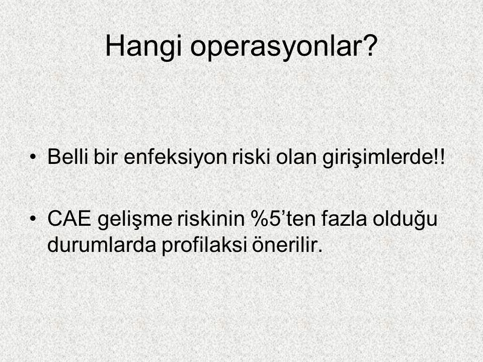 Hangi operasyonlar Belli bir enfeksiyon riski olan girişimlerde!!