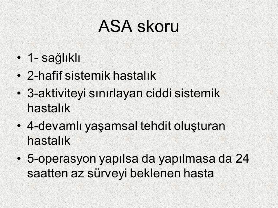 ASA skoru 1- sağlıklı 2-hafif sistemik hastalık