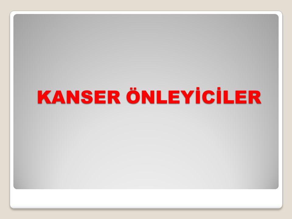 KANSER ÖNLEYİCİLER