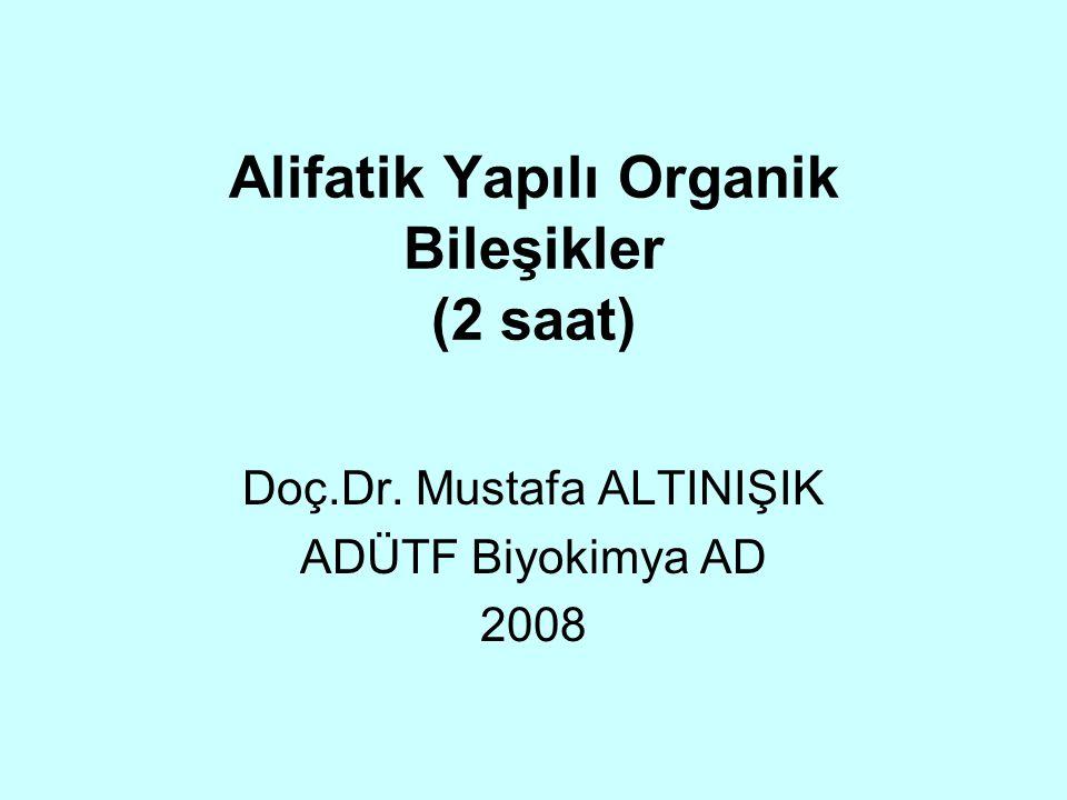 Alifatik Yapılı Organik Bileşikler (2 saat)