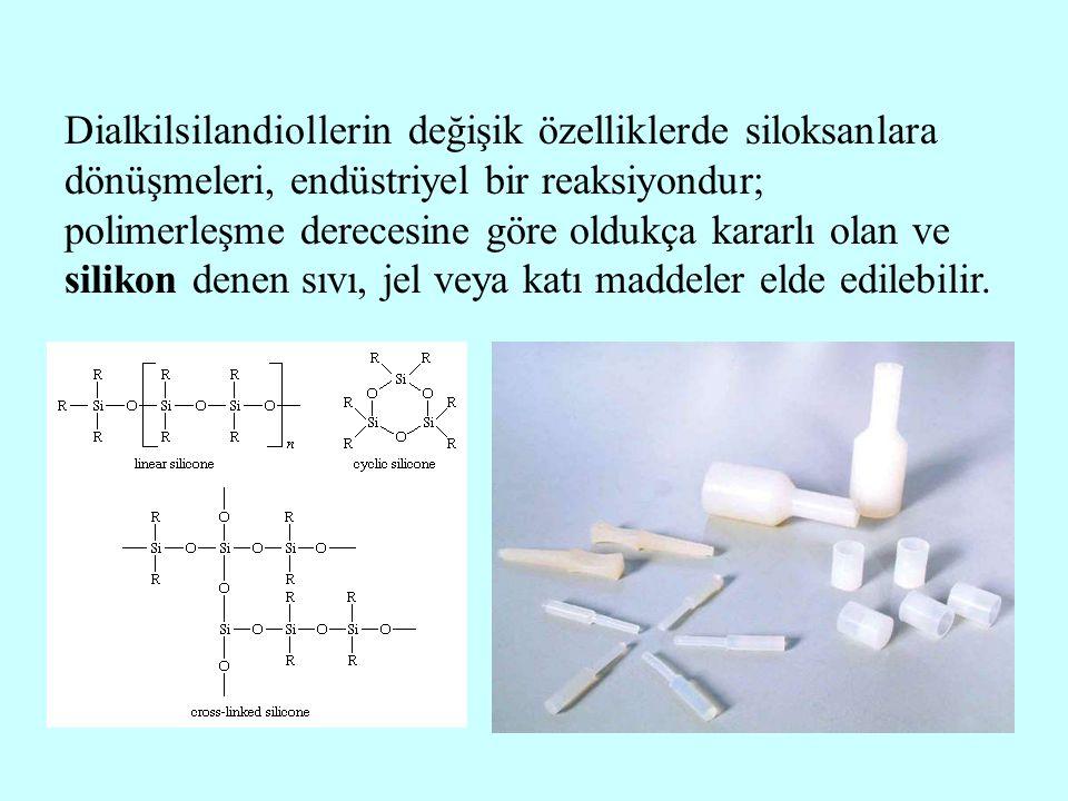 Dialkilsilandiollerin değişik özelliklerde siloksanlara dönüşmeleri, endüstriyel bir reaksiyondur; polimerleşme derecesine göre oldukça kararlı olan ve silikon denen sıvı, jel veya katı maddeler elde edilebilir.