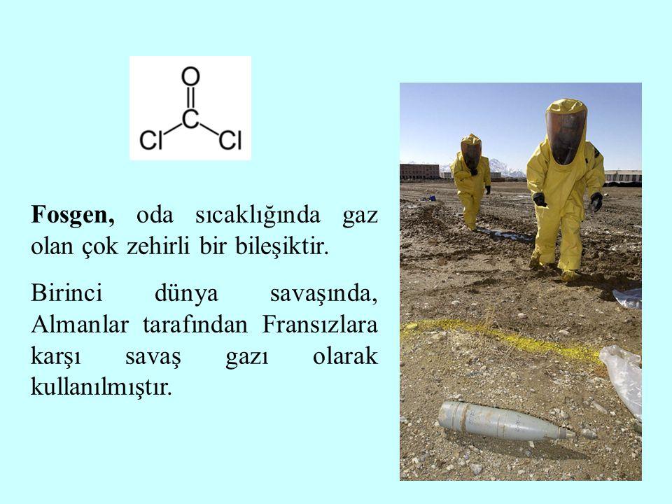 Fosgen, oda sıcaklığında gaz olan çok zehirli bir bileşiktir.