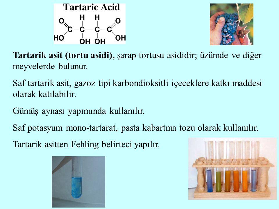 Tartarik asit (tortu asidi), şarap tortusu asididir; üzümde ve diğer meyvelerde bulunur.