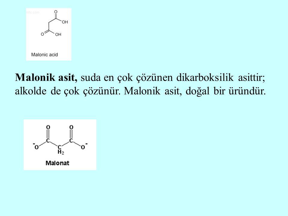 Malonik asit, suda en çok çözünen dikarboksilik asittir; alkolde de çok çözünür.
