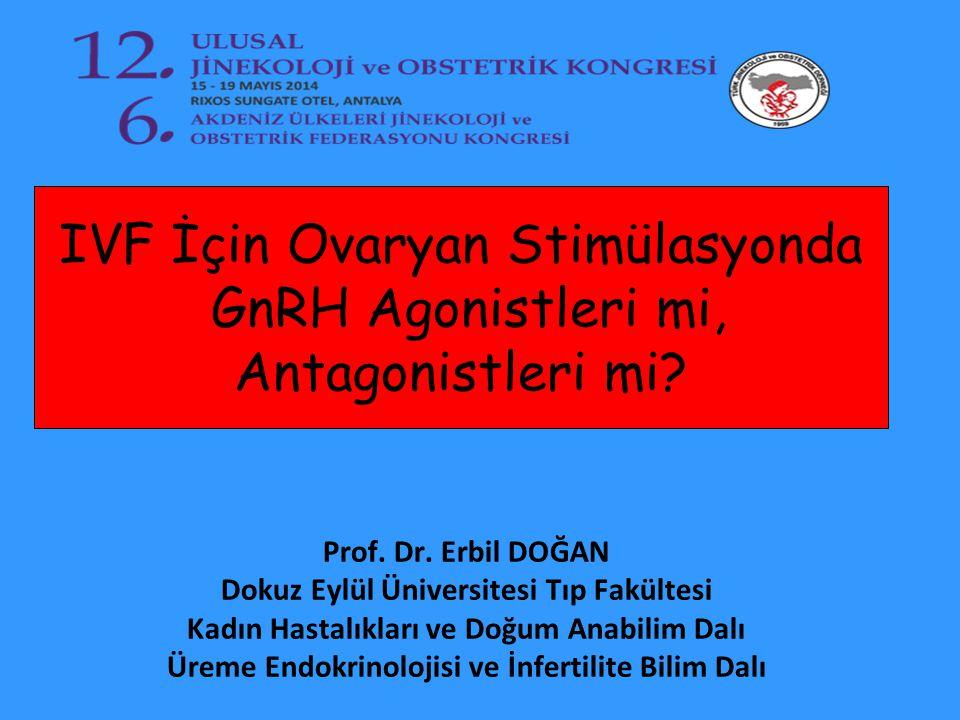 IVF İçin Ovaryan Stimülasyonda GnRH Agonistleri mi, Antagonistleri mi