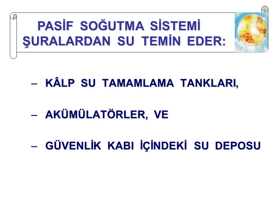 PASİF SOĞUTMA SİSTEMİ ŞURALARDAN SU TEMİN EDER: