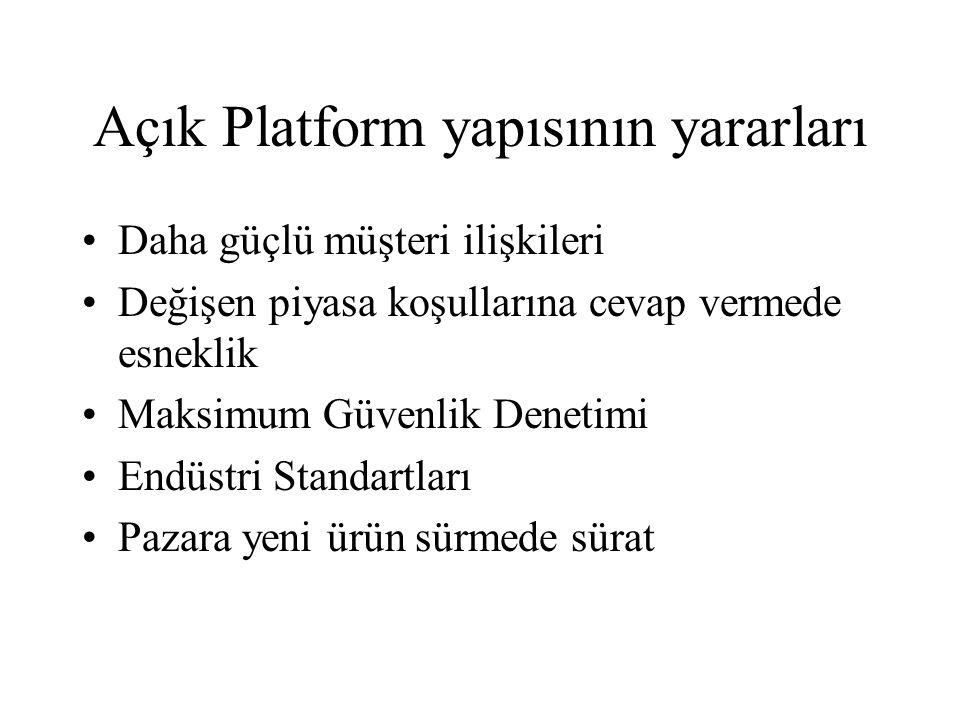 Açık Platform yapısının yararları