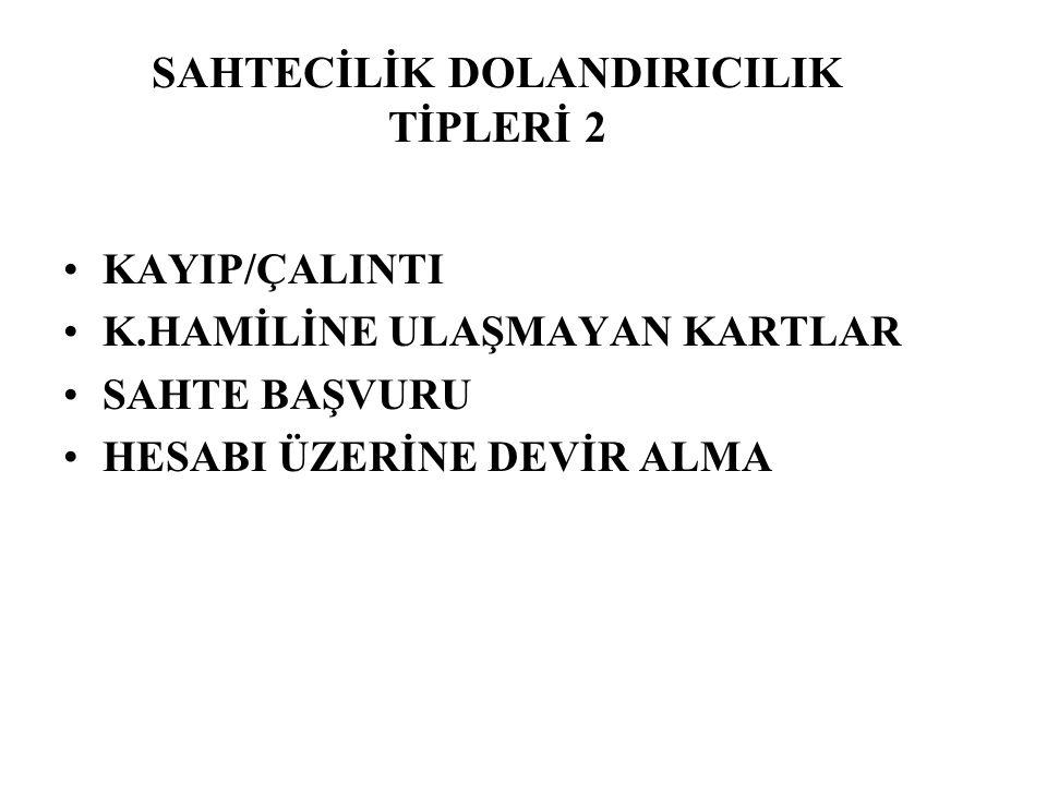SAHTECİLİK DOLANDIRICILIK TİPLERİ 2