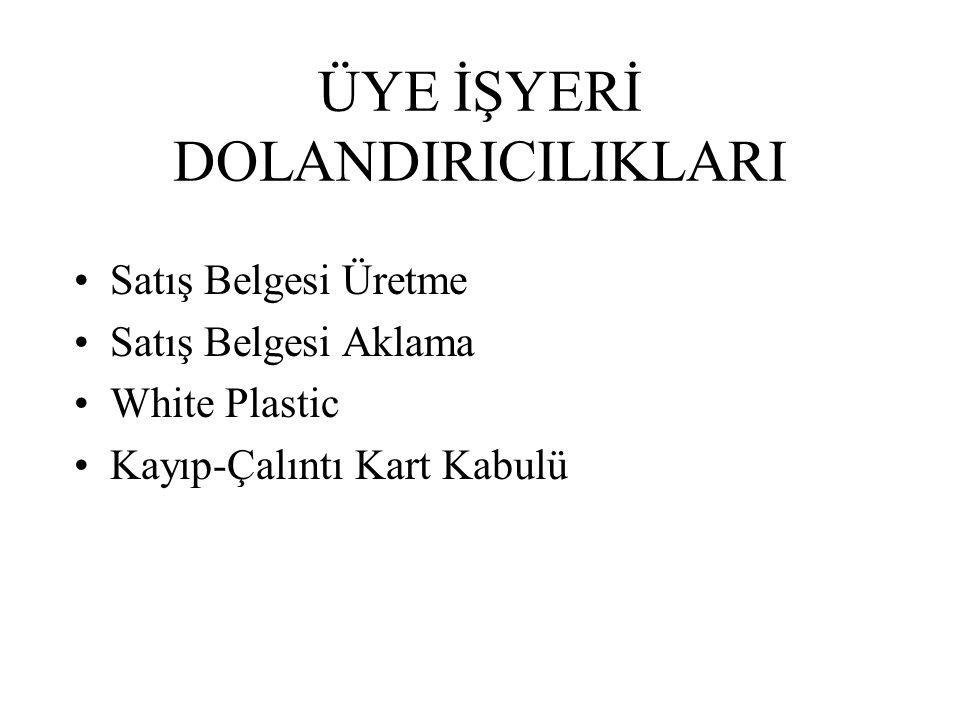 ÜYE İŞYERİ DOLANDIRICILIKLARI