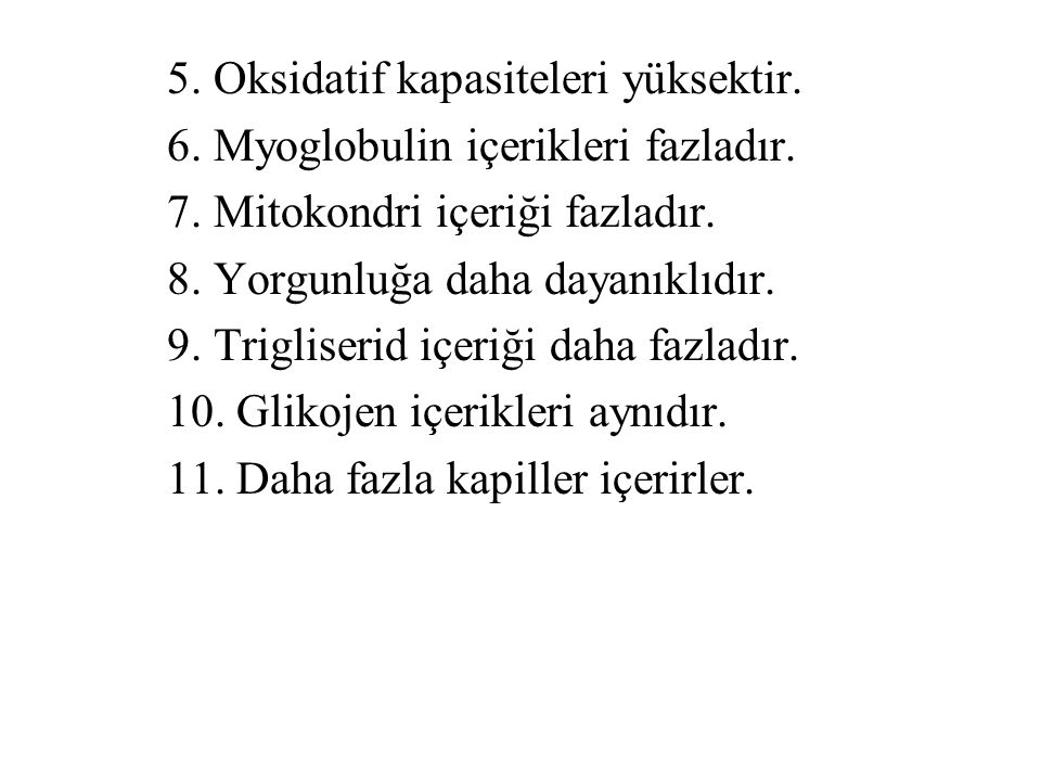 5. Oksidatif kapasiteleri yüksektir.