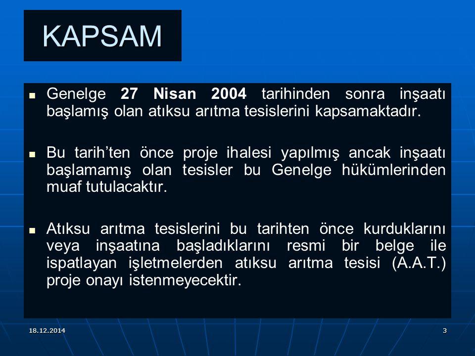 KAPSAM Genelge 27 Nisan 2004 tarihinden sonra inşaatı başlamış olan atıksu arıtma tesislerini kapsamaktadır.