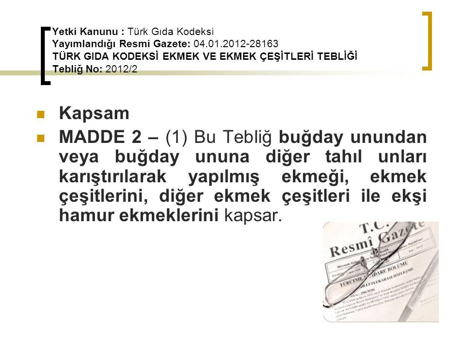 Yetki Kanunu : Türk Gıda Kodeksi Yayımlandığı Resmi Gazete: 04. 01