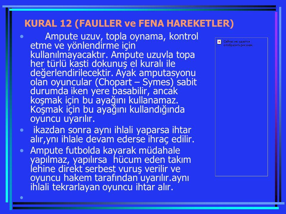 KURAL 12 (FAULLER ve FENA HAREKETLER)