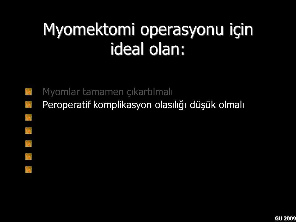 Myomektomi operasyonu için ideal olan: