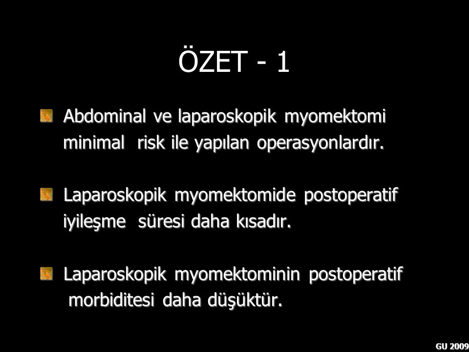 ÖZET - 1 Abdominal ve laparoskopik myomektomi