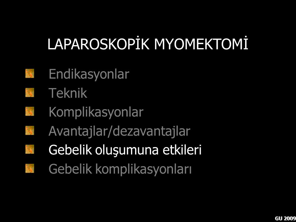 LAPAROSKOPİK MYOMEKTOMİ