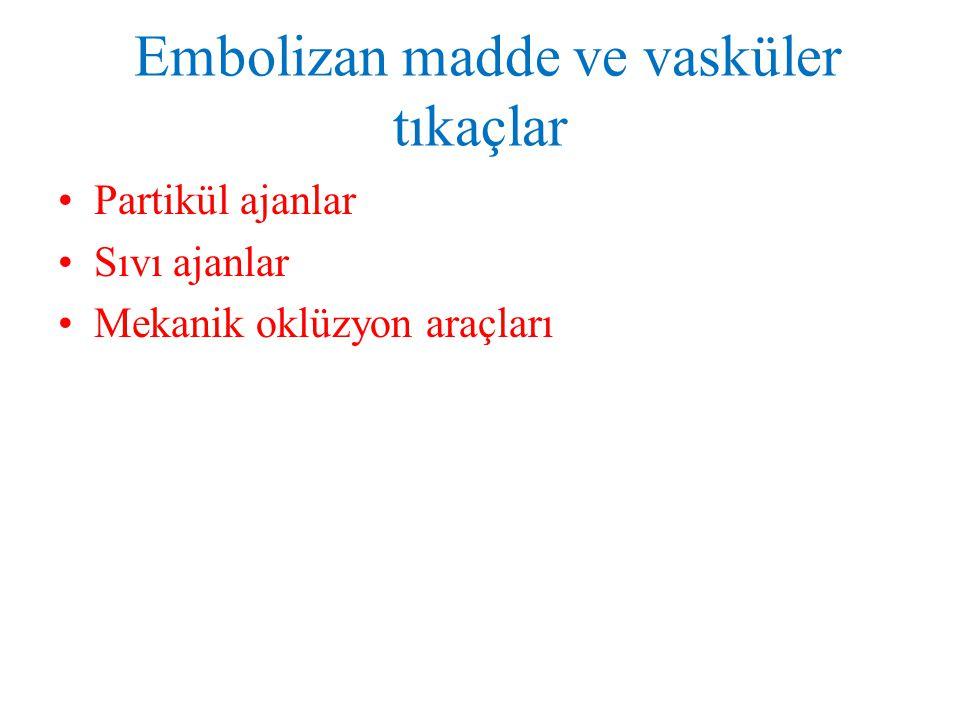 Embolizan madde ve vasküler tıkaçlar